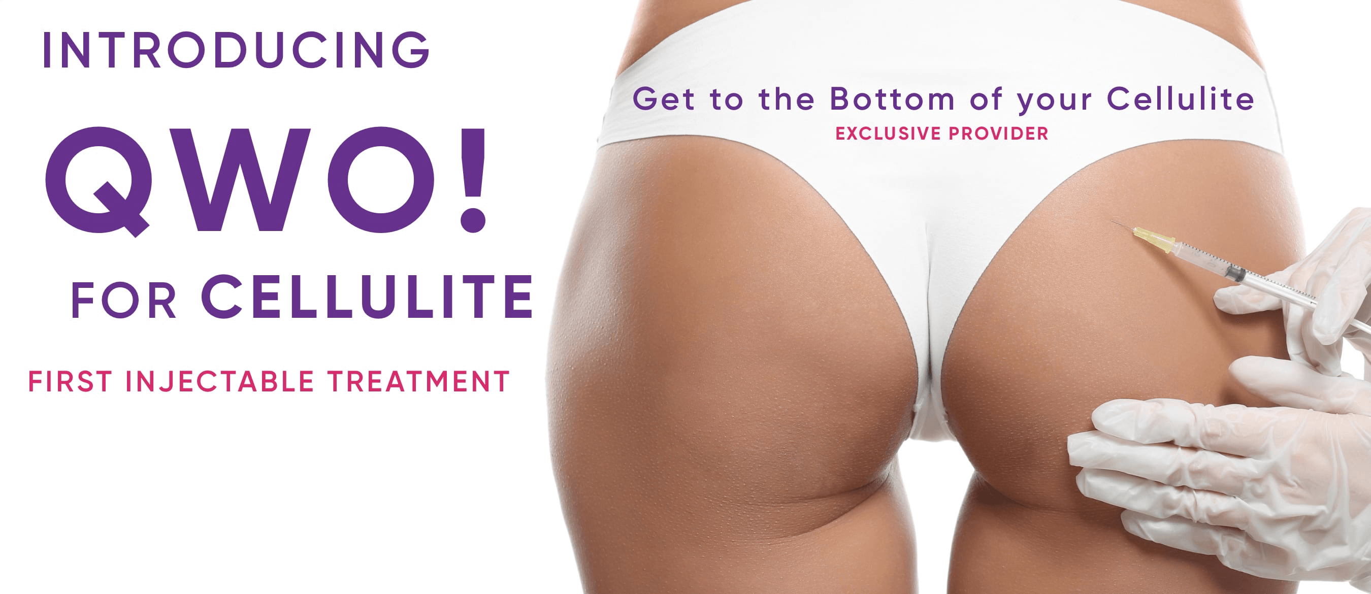 A banner introducing QWO for the treatment of cellulite, the first FDA approved injectable for cellulite reduction